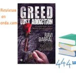 Greed Lust Addiction 444words Book Review
